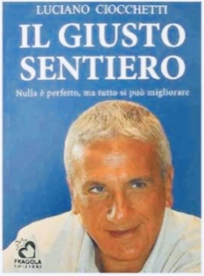 """Ne """"Il giusto sentiero"""" Luciano Ciocchetti racconta la sua idea di politica"""
