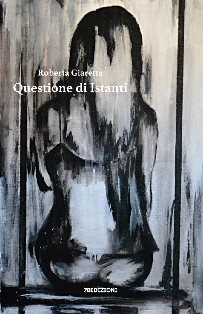 """""""Questione di istanti"""" di Roberta Giaretta, motivarsi per superare gli ostacoli"""