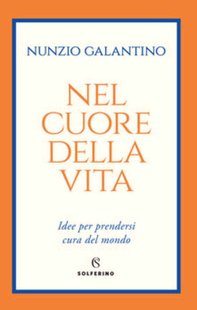"""""""Nel cuore della vita"""" di Nunzio Galantino, il 30 marzo diretta su ladante.it"""