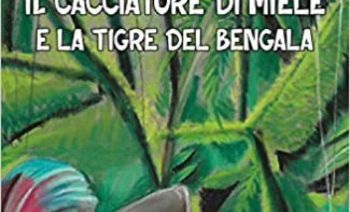 """""""Il cacciatore di miele e la tigre del Bengala"""" di Davide Latini"""