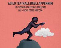 """""""Asilo Teatrale degli Appennini – Un sistema teatrale integrato nel cuore delle Marche"""" di Arianna Morganti"""