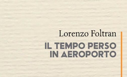 """""""Il tempo perso in aeroporto"""" di Lorenzo Foltran"""