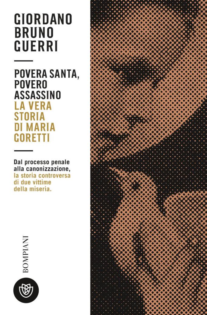 """#Nonleggeteilibri – """"Povera santa…"""", l'altra storia di Maria Goretti"""