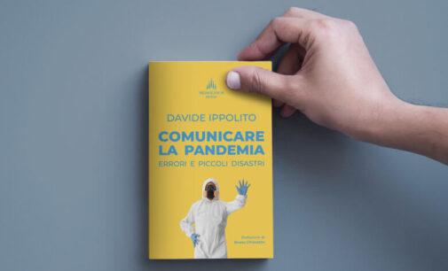 """""""Comunicare la pandemia – Errori e piccoli disastri"""" di Davide Ippolito"""