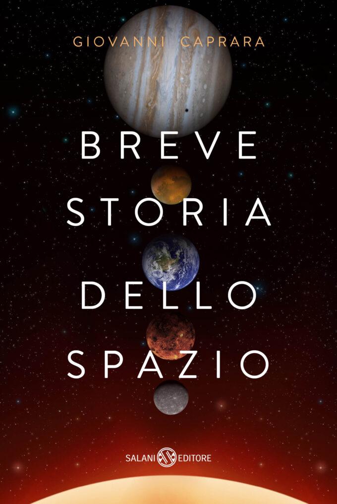 """""""Breve storia dello spazio"""" di Giovanni Caprara"""