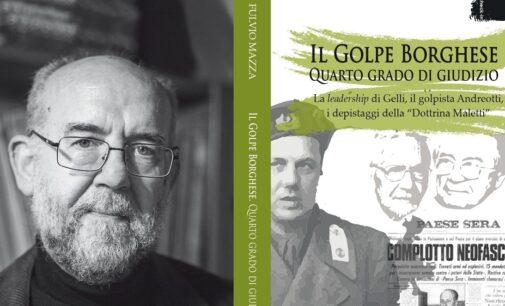 """""""Il Golpe Borghese…"""" di Fulvio Mazza nelle parole del magistrato Guido Salvini"""