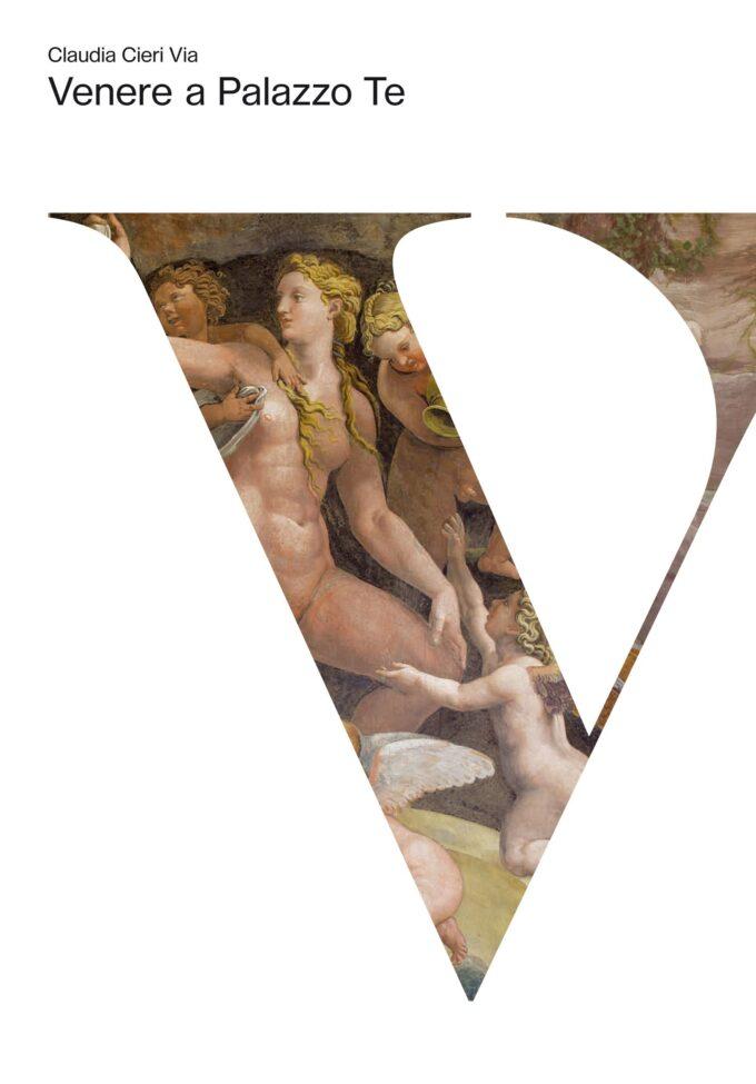 """""""Il mito di Venere a Palazzo Te"""", la mostra e il libro di Claudia Cieri Via"""