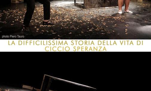 Teatro Vascello – LA DIFFICILISSIMA STORIA DELLA VITA DI CICCIO SPERANZA
