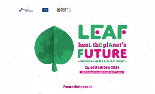 European Researchers' Night LEAF, la ricerca che cura il futuro del nostro Pianeta