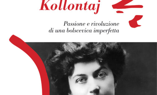 """""""Aleksandra Kollontaj Passione e rivoluzione di una bolscevica imperfetta"""" di Annalina Ferrante"""