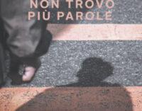 """""""Non trovo più parole"""" di Cristina Leone Rossi con Andrea Purgatori"""