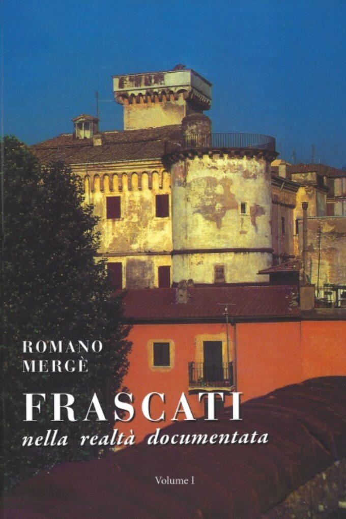 "L'ass.ne Tuscolana Amici di Frascati presenta ""Frascati nella realtà documentata"" di Romano Mergè"
