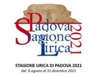 STAGIONE LIRICA DI PADOVA 2021 dal  6 agosto al 1 gennaio 2022