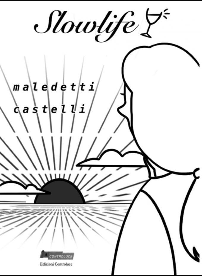"""Slowlife ovvero Maledetti Castelli"""