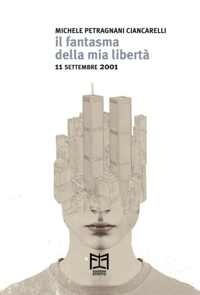 """""""Il fantasma della mia libertà"""" di Michele Petragnani Ciancarelli"""