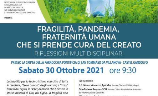 Castel Gandolfo – FRAGILITA', PANDEMIA, FRATERNITA' UMANA CHE SI PRENDE CURA DEL CREATO