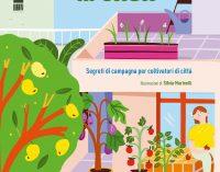 """Orti di casa"", segreti di campagna per (piccoli) coltivatori di città"